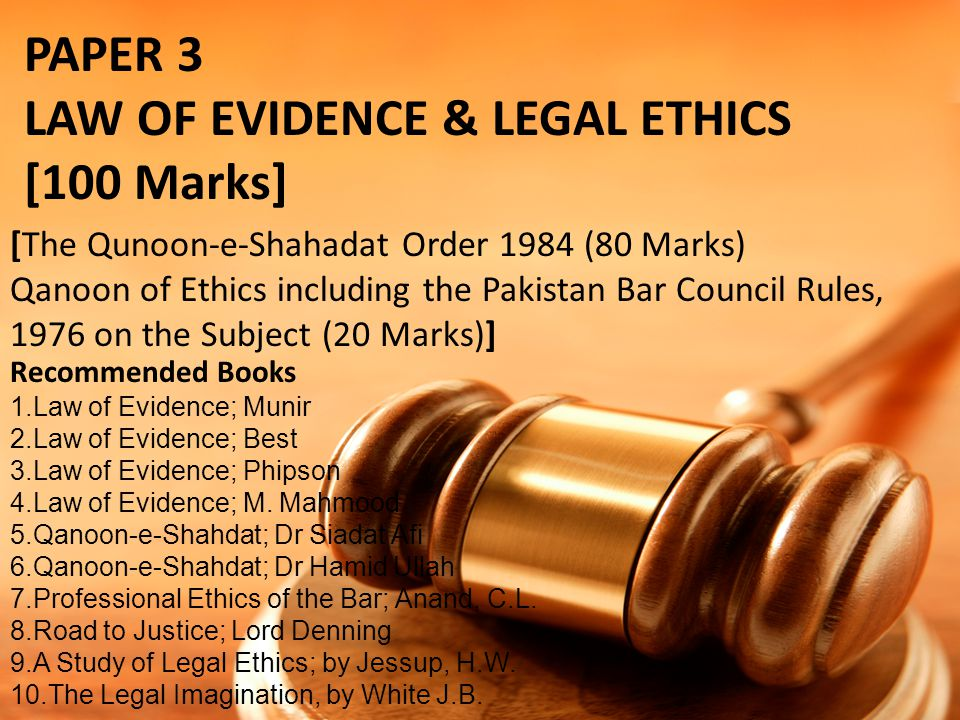 LAW OF EVIDENCE & LEGAL ETHICS [100 Marks]